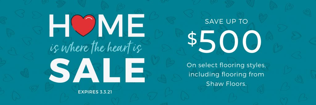 Home is Where the Heart is Sale | Flooring By Design